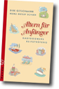 Das Buch: Altern für Anfänger